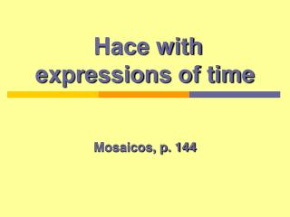Hace with expressions of time