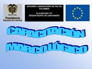 SEGUNDO LABORATORIO DE PAZ EN COLOMBIA ALA/2003/005-757 REGIÓN NORTE DE SANTANDER