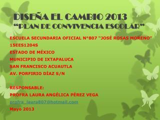"""DISEÑA EL CAMBIO 2013 """"PLAN DE CONVIVENCIA ESCOLAR"""""""