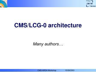 CMS/LCG-0 architecture