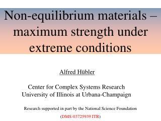 Non-equilibrium materials – maximum strength under extreme conditions