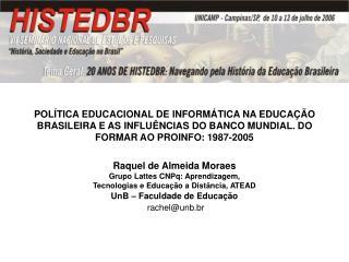 POL TICA EDUCACIONAL DE INFORM TICA NA EDUCA  O BRASILEIRA E AS INFLU NCIAS DO BANCO MUNDIAL. DO FORMAR AO PROINFO: 1987
