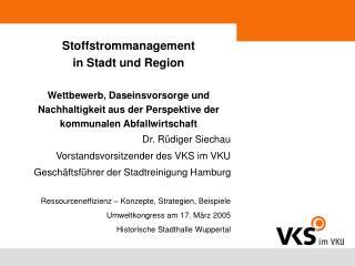 Dr. Rüdiger Siechau Vorstandsvorsitzender des VKS im VKU