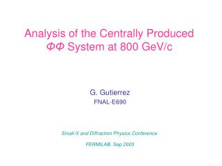Analysis of the Centrally Produced  ΦΦ  System at 800 GeV/c