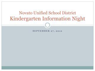 Novato Unified School District  Kindergarten Information Night