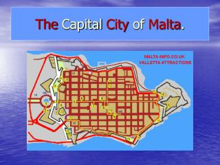 The Capital City of  Malta .