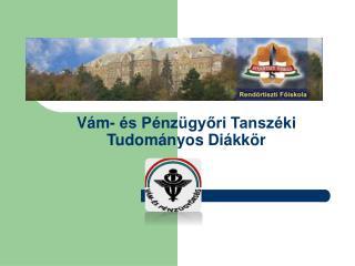 Vám- és Pénzügyőri Tanszéki  Tudományos Diákkör