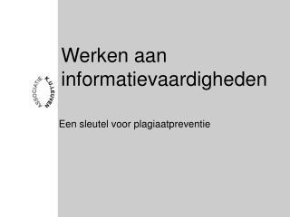 Werken aan informatievaardigheden