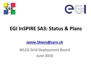 EGI InSPIRE SA3: Status & Plans