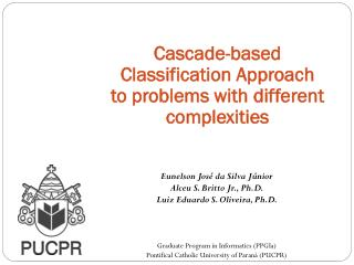 Cascade-based Classification Approach to problems with different complexities