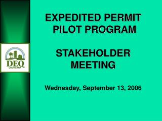 EXPEDITED PERMIT  PILOT PROGRAM STAKEHOLDER MEETING Wednesday, September 13, 2006