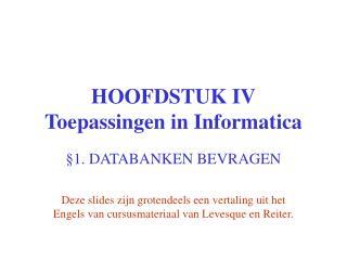 HOOFDSTUK IV Toepassingen in Informatica