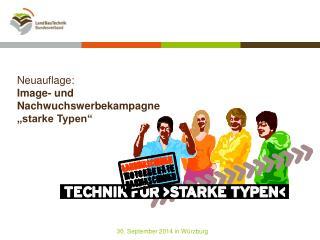 """Neuauflage: Image- und  Nachwuchswerbekampagne  """"starke Typen"""""""