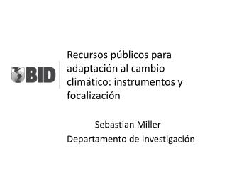 Recursos públicos para adaptación al cambio climático: instrumentos y focalización