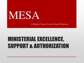 Ministerial Excellence, Support & Authorization