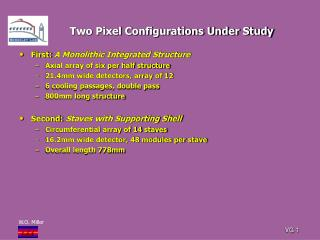 Two Pixel Configurations Under Study