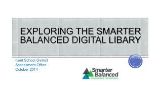 EXPLORING THE SMARTER  BALANCED DIGITAL  LIBARY