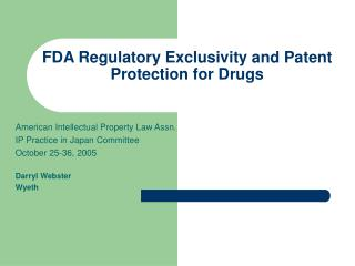 FDA Regulatory Exclusivity and Patent Protection for Drugs