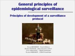 Pascal HENDRIKX – French Embassy Barbara DUFOUR – Alfort Veterinary School