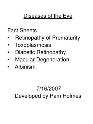 Diseases of the Eye Fact Sheets    Retinopathy of Prematurity    Toxoplasmosis