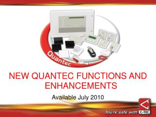 NEW QUANTEC FUNCTIONS AND ENHANCEMENTS Available July 2010