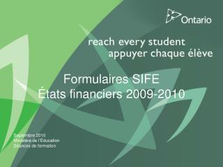 Formulaires SIFE  États financiers 2009-2010
