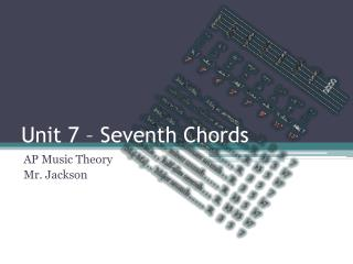 Unit 7 – Seventh Chords