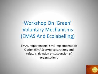 Workshop On �Green� Voluntary Mechanisms  (EMAS And Ecolabelling)