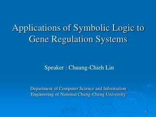 Applications of Symbolic Logic to Gene Regulation Systems