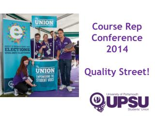Course Rep Conference 2014 Quality Street!