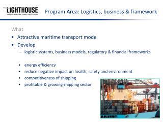 Program Area:  Logistics, business & framework