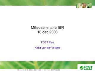 Milieuseminarie IBR  18 dec 2003