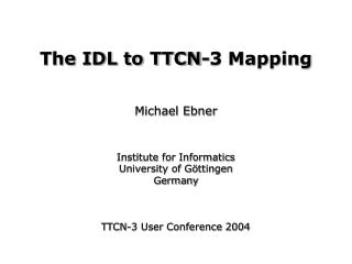 The IDL to TTCN-3 Mapping