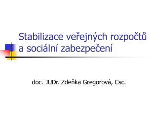 Stabilizace veřejných rozpočtů a sociální zabezpečení