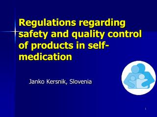 Regulations regarding safety and quality control of products in self-medication