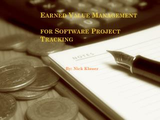 Earned Value Management  for Software Project Tracking