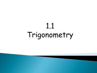 1.1  Trigonometry