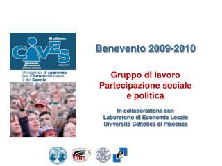 Benevento 2009-2010 Gruppo di lavoro Partecipazione sociale  e politica In collaborazione con