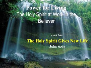 Power for Living The Holy Spirit at Work in the Believer