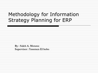 Methodology for Information Strategy Planning for ERP