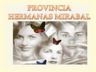 PROVINCIA  HERMANAS MIRABAL