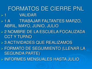 FORMATOS DE CIERRE PNL