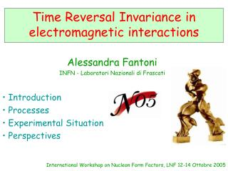Time Reversal Invariance in electromagnetic interactions