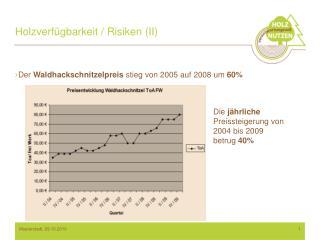 Holzverfügbarkeit / Risiken (II)