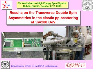 XV Workshop on High Energy  Spin Physics Dubna , Russia, October 8-12,  201 3
