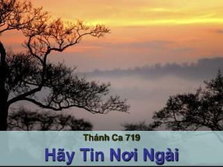 Thánh Ca  719 Hãy Tin Nơi Ngài