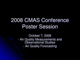 2008 CMAS Conference Poster Session