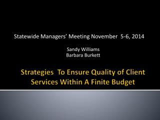 Strategies  To Ensure Quality of Client Services Within A Finite Budget