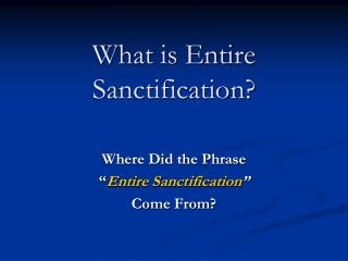 What is Entire Sanctification?