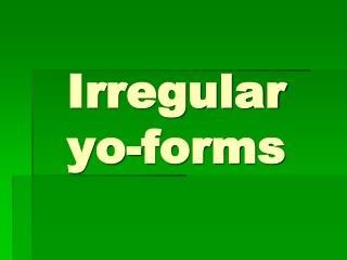 Irregular   yo -forms